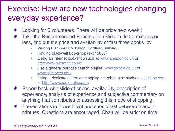 Exercise: How are new technologies changing everyday experience?