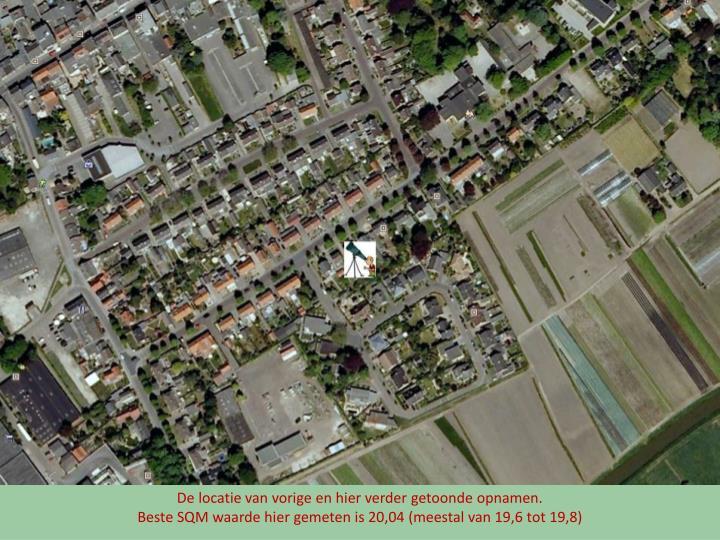 De locatie van vorige en hier verder getoonde opnamen.