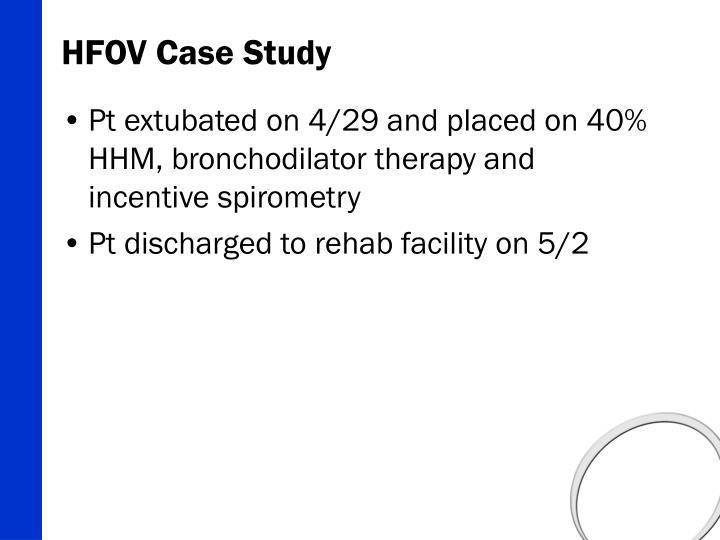 HFOV Case Study