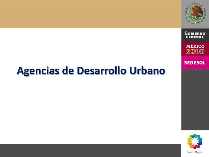Agencias de Desarrollo Urbano