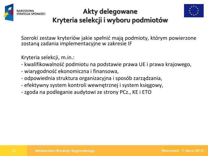 Szeroki zestaw kryteriów jakie spełnić mają podmioty, którym powierzone zostaną zadania implementacyjne w zakresie IF