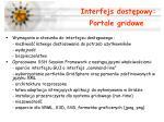interfejs dost powy portale gridowe
