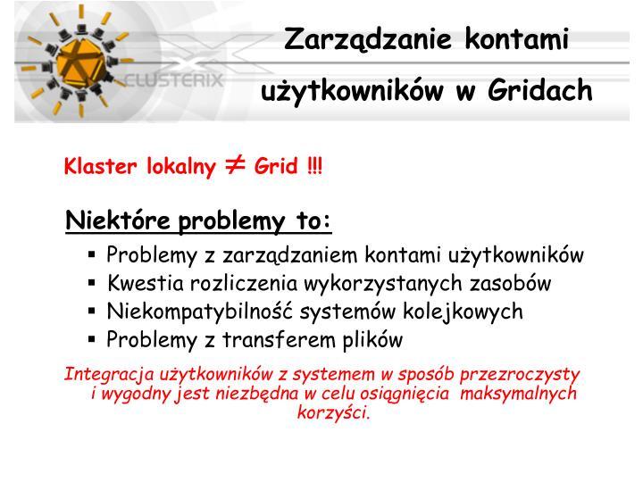 Zarządzanie kontami   użytkowników w Gridach