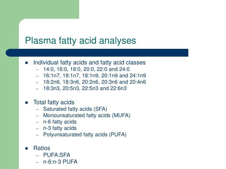Plasma fatty acid analyses