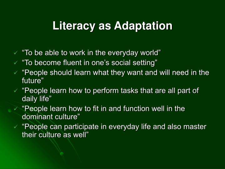 Literacy as Adaptation