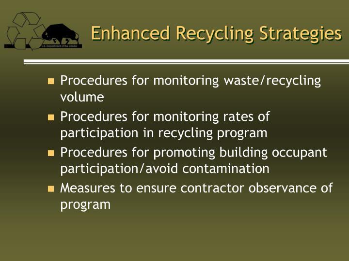 Enhanced Recycling Strategies