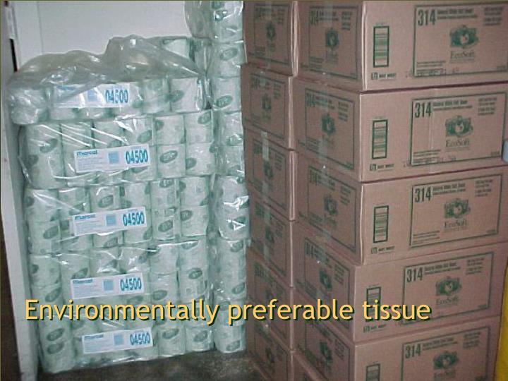 Environmentally preferable tissue