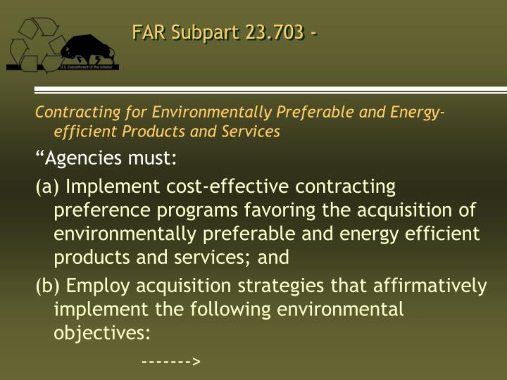 FAR Subpart 23.703 -