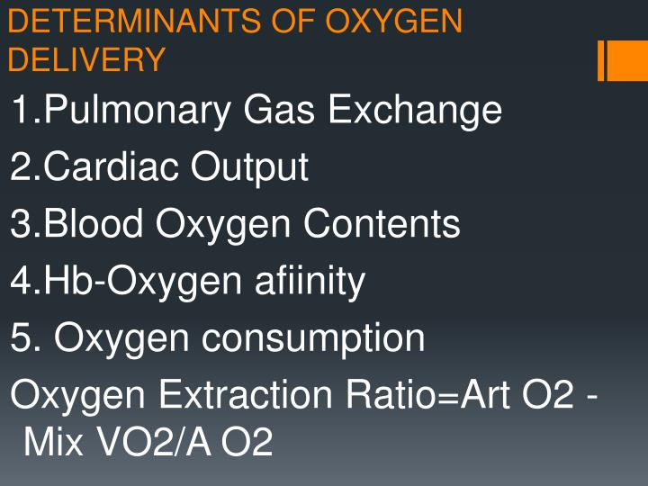 DETERMINANTS OF OXYGEN DELIVERY