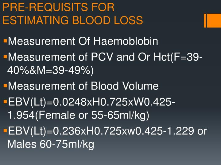 PRE-REQUISITS FOR ESTIMATING BLOOD LOSS