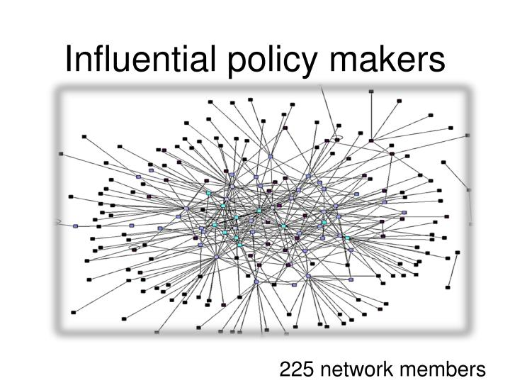 Influential policy makers
