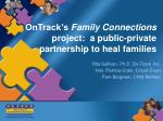 ontrack s family connections project a public private partnership to heal families