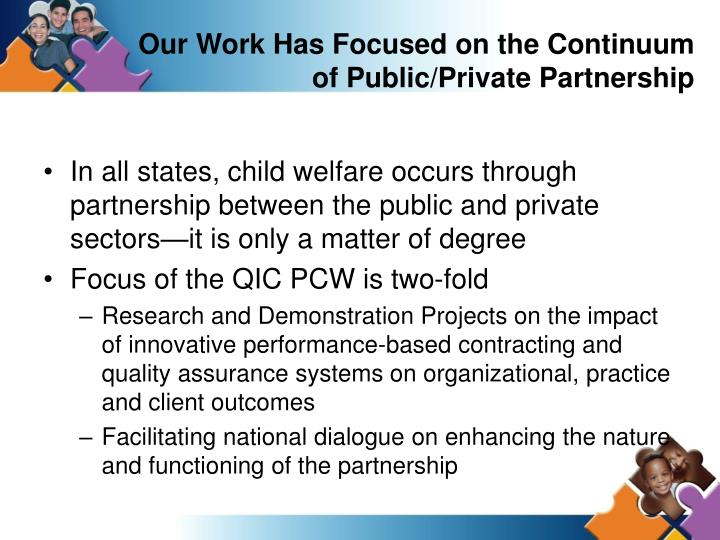 Our Work Has Focused on the Continuum