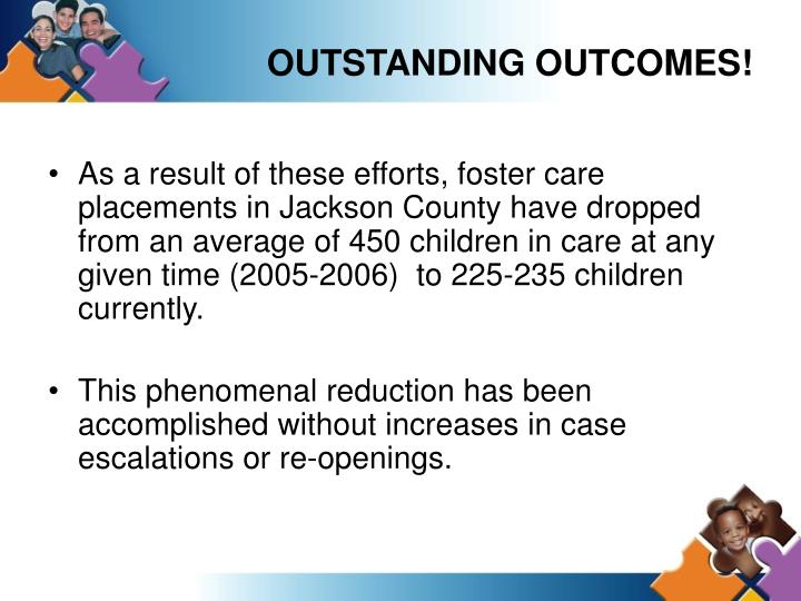 OUTSTANDING OUTCOMES!