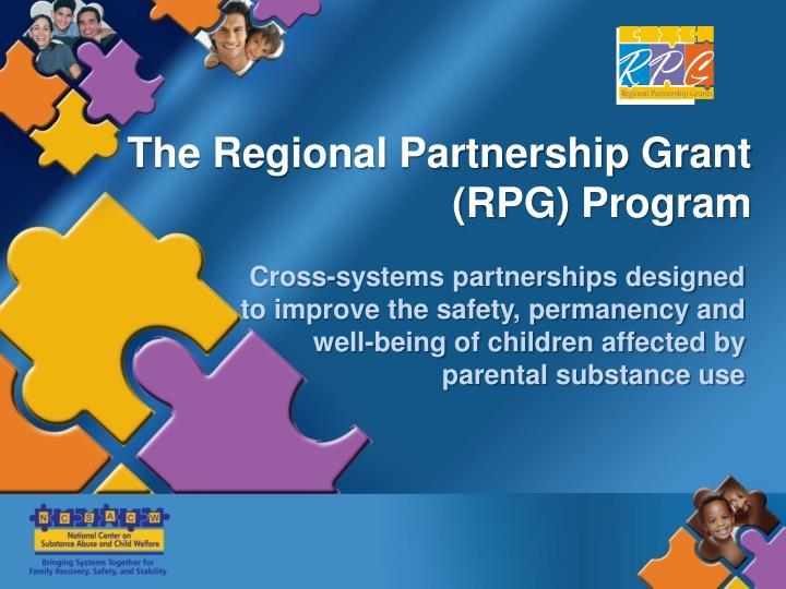 The Regional Partnership Grant (RPG) Program