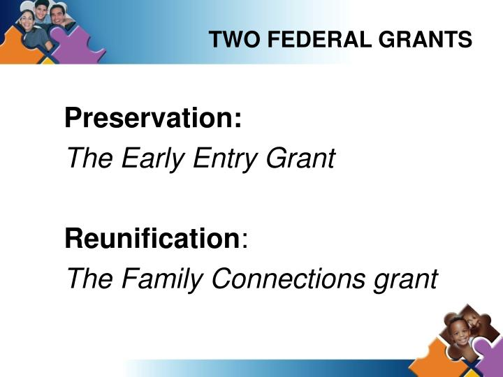 TWO FEDERAL GRANTS