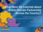 what have we learned about public private partnership across the country