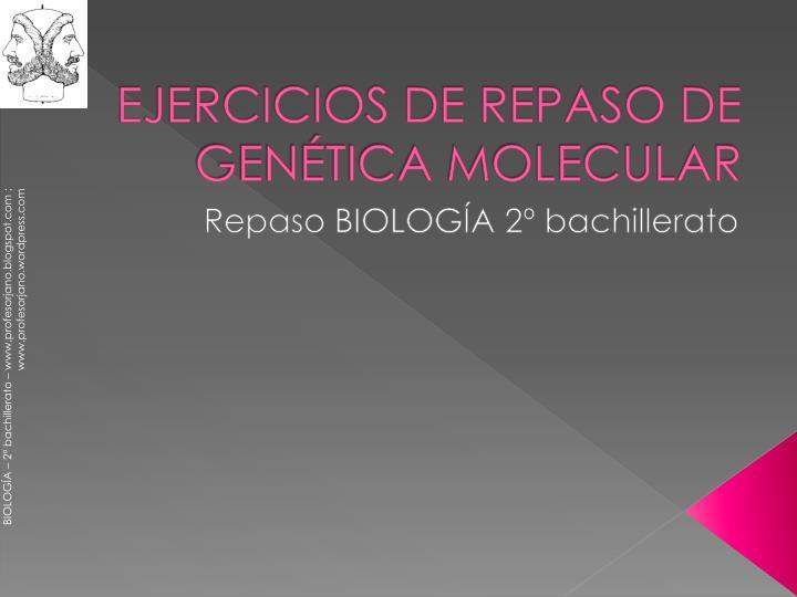 EJERCICIOS DE REPASO DE GENÉTICA MOLECULAR