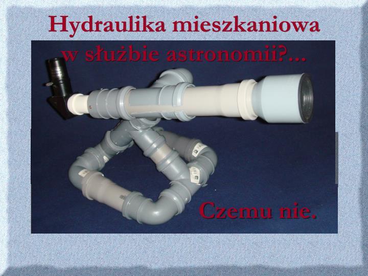hydraulika mieszkaniowa w s u bie astronomii
