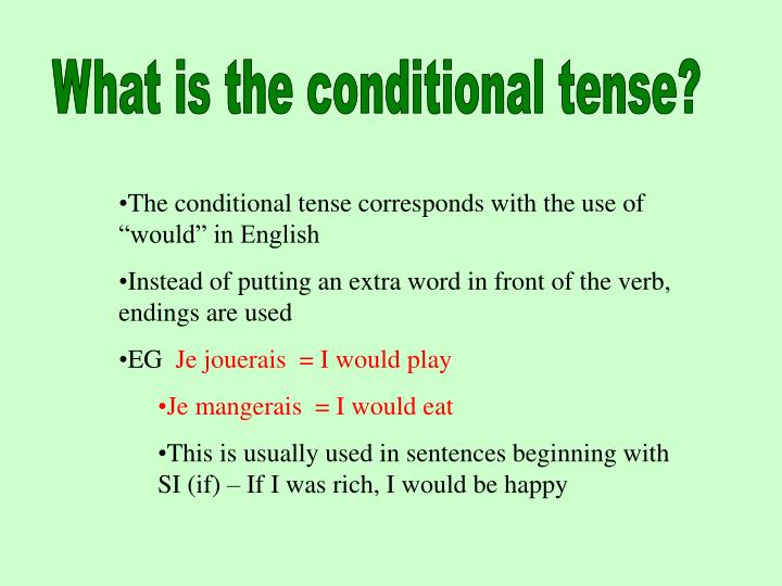 What is the conditional tense?