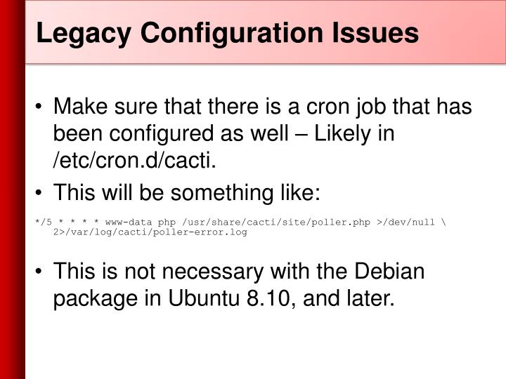 Legacy Configuration Issues