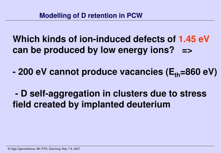 Modelling of D retention in PCW