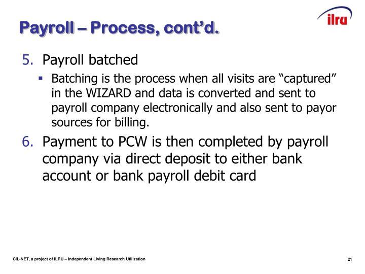 Payroll – Process, cont'd.