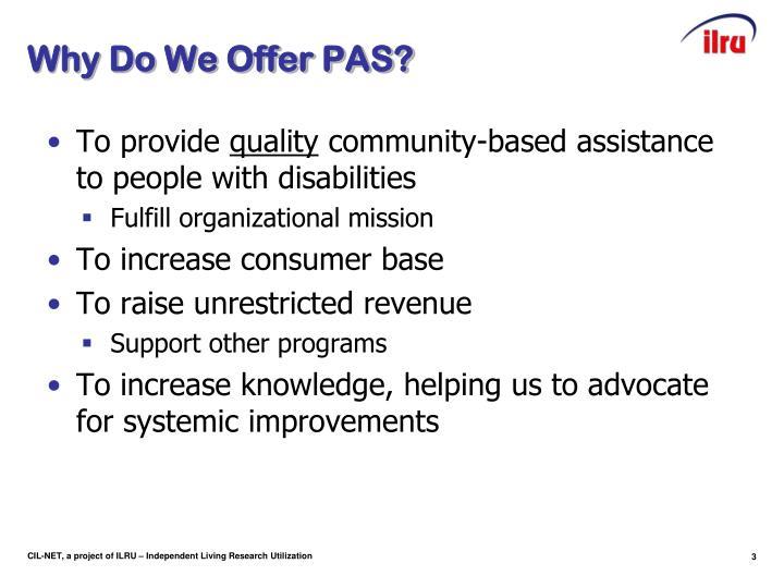 Why Do We Offer PAS?