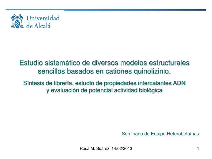 Estudio sistemático de diversos modelos estructurales sencillos basados en cationes quinolizinio.