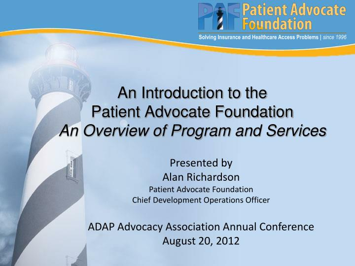 an introduction to the patient advocate foundation an overview of program and services