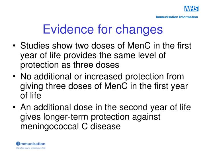 Studies show two doses of MenC in the first year of life provides the same level of protection as three doses