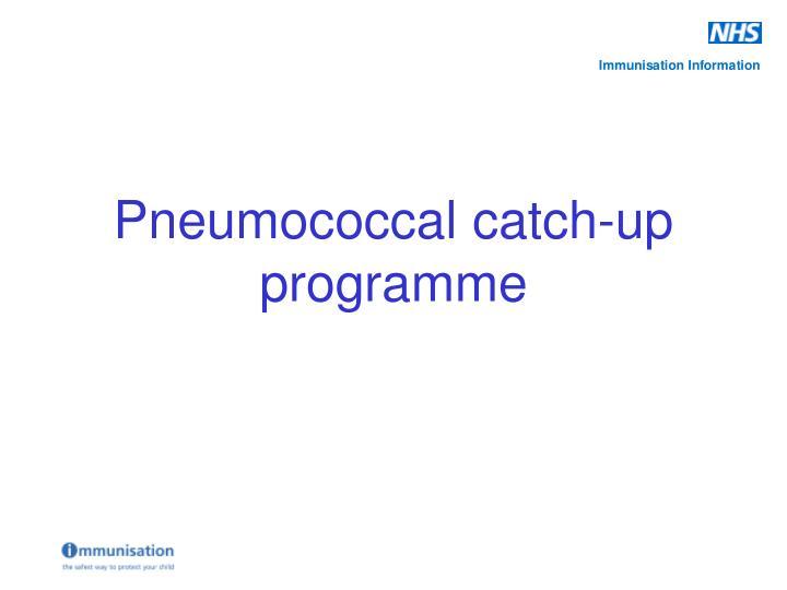 Pneumococcal catch-up programme