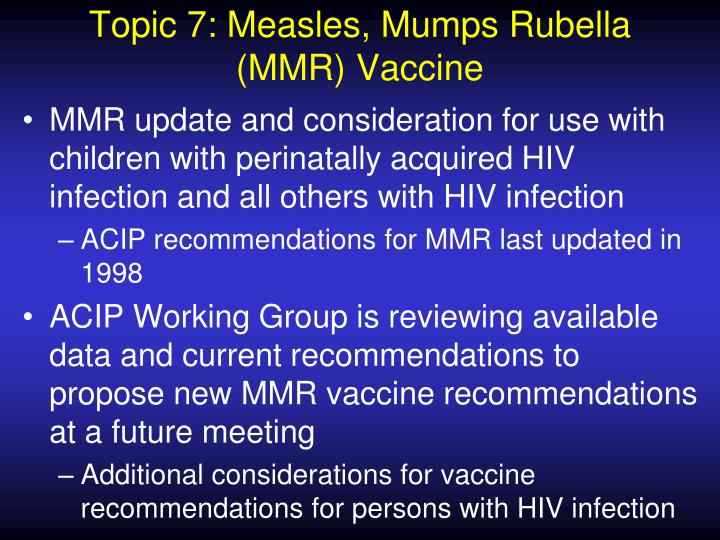 Topic 7: Measles, Mumps Rubella (MMR) Vaccine