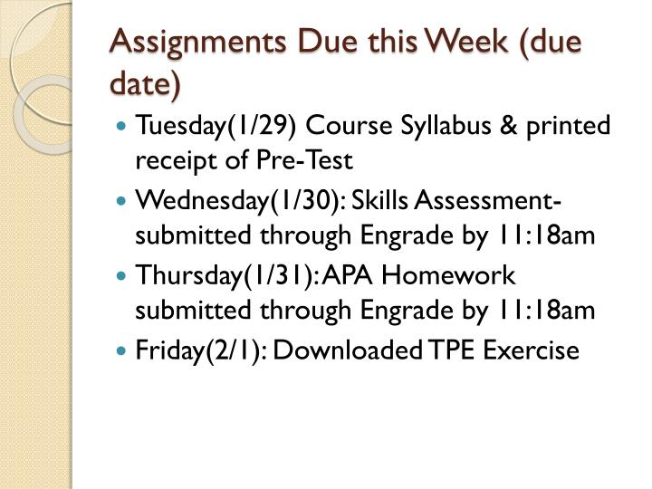 Assignments Due this Week (due date)