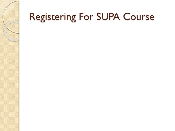 Registering For SUPA Course