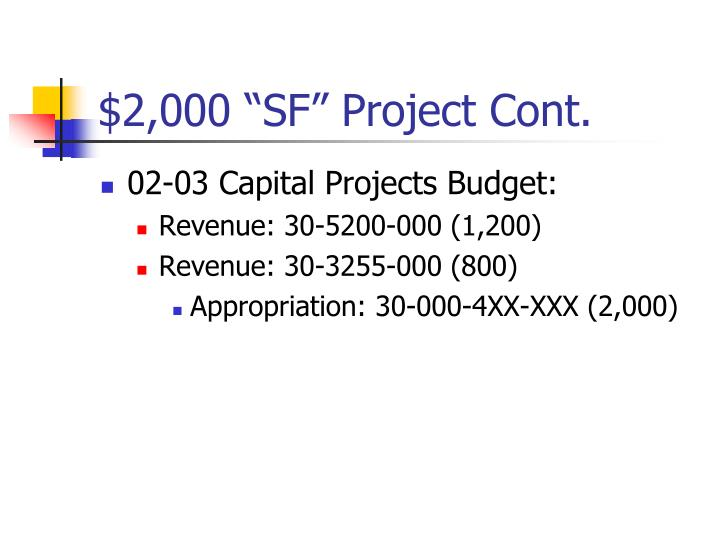 "$2,000 ""SF"" Project Cont."
