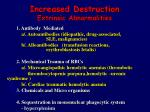 increased destruction extri n sic abnormalities