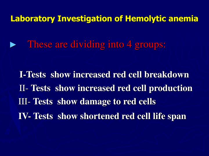 Laboratory Investigation of Hemolytic anemia