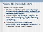 accumulation distribution line