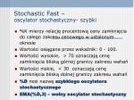 stochastic fast oscylator stochastyczny szybki2
