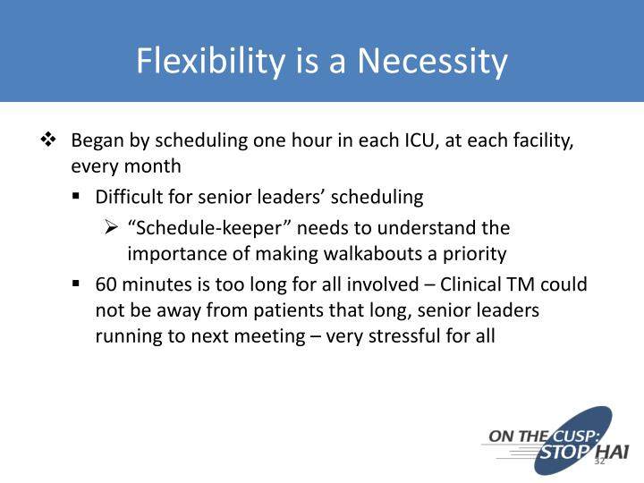 Flexibility is a Necessity