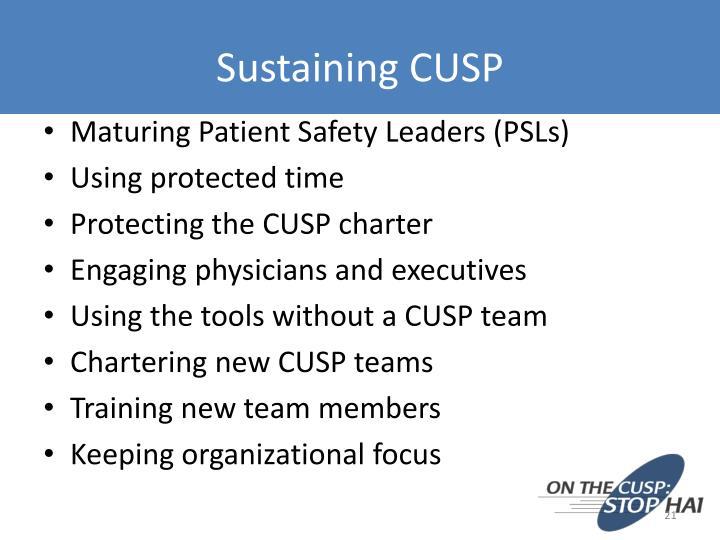 Sustaining CUSP