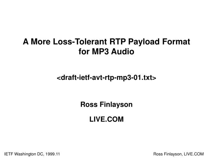 A more loss tolerant rtp payload format for mp3 audio