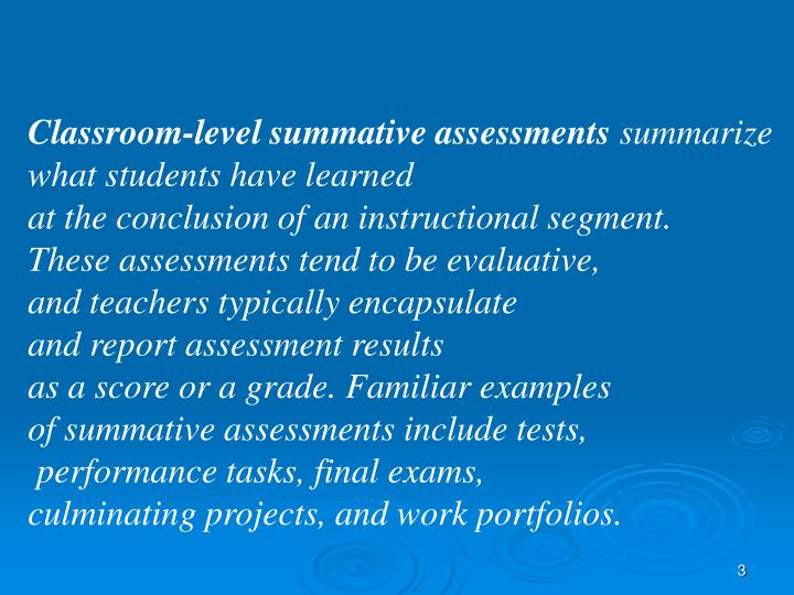 Classroom-level summative assessments