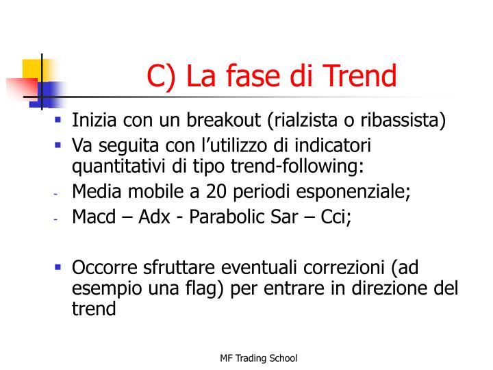 C) La fase di Trend
