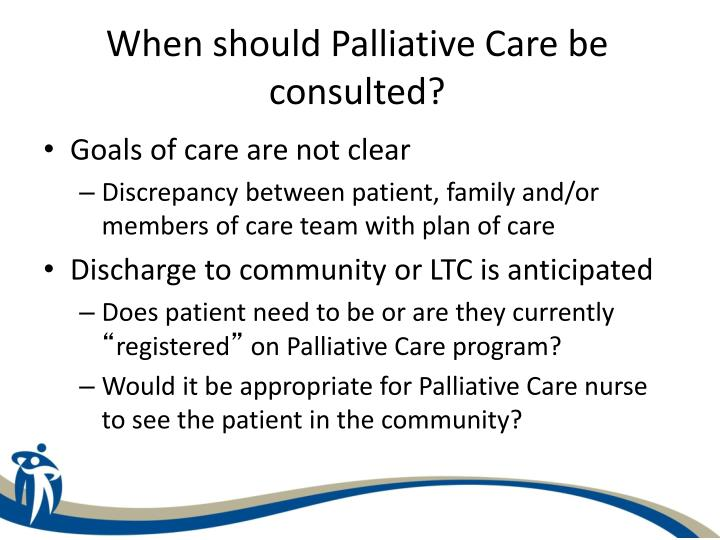 When should Palliative Care be consulted?