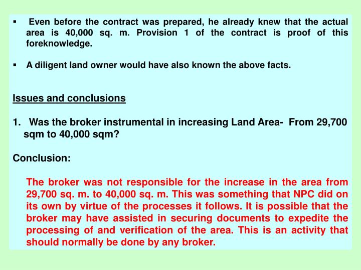 Even before the contract was prepared, he already knew that the actual area is 40,000 sq. m. Provision 1 of the contract is proof of this foreknowledge.