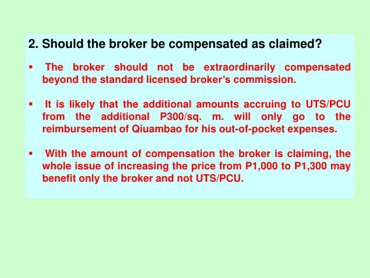 2. Should the broker be compensated as claimed?