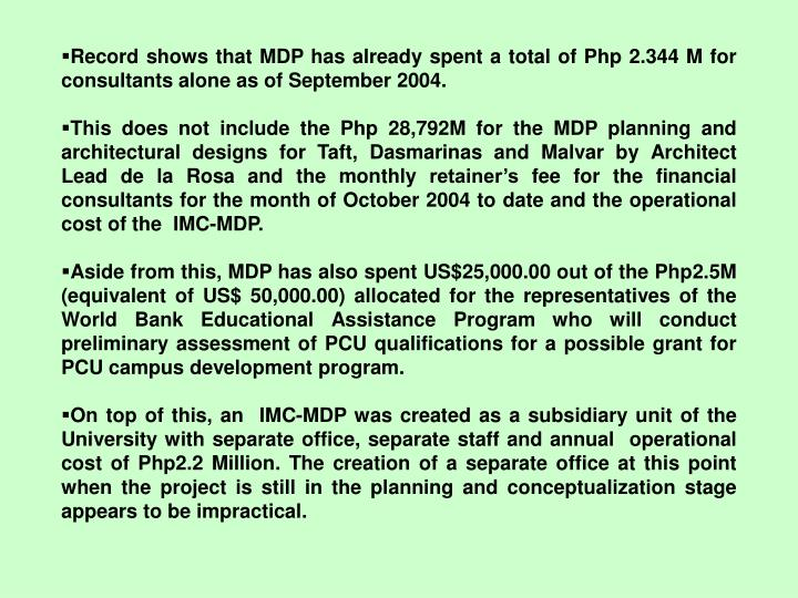 Record shows that MDP has already spent a total of Php 2.344 M for consultants alone as of September 2004.