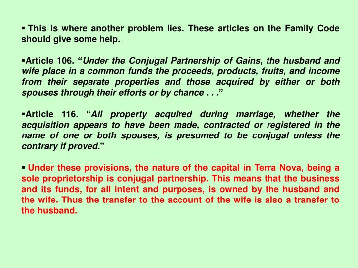 This is where another problem lies. These articles on the Family Code should give some help.